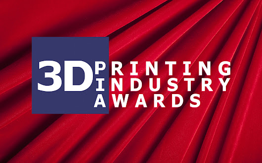 The 1st Annual 3D Printing Industry Awards