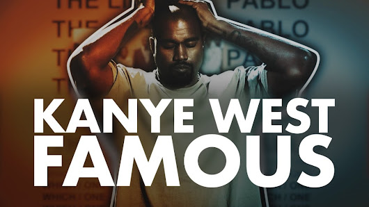 "Dissecting Kanye West's ""Famous"""