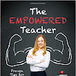 The Empowered Teacher: Proven Tips for Classroom Success (Paperback)