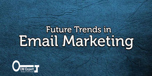 Future Trends of Email Marketing