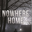 Nowhere Home–Launch Date–TODAY!