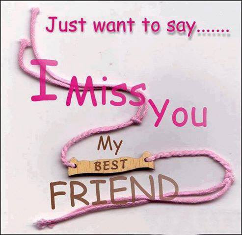 Just Want To Say I Miss You My Best Friend Inspirational Quotes