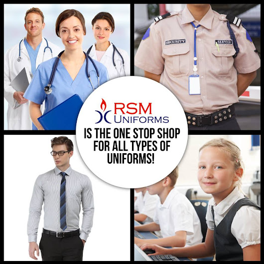 RSM Uniforms – One stop shop for all type of Uniforms !!