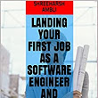 Landing your first job as a Software Engineer and beyond: a career guide - Kindle edition by Shreeharsh Ambli. Professional & Technical Kindle eBooks @ Amazon.com.