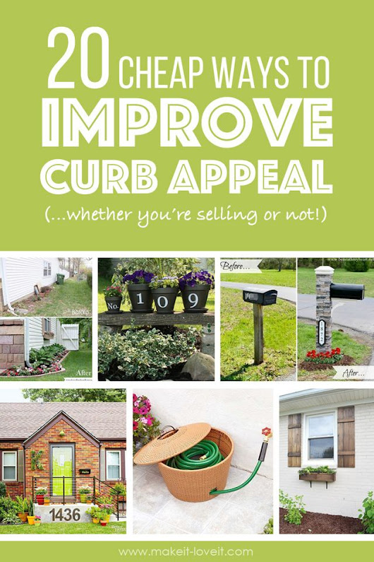 20 Cheap ways to IMPROVE CURB APPEAL (…if you're selling or not) (Make It and Love It)