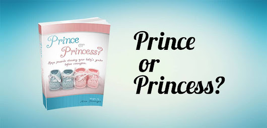 Prince or Princess? The best Baby Gender Selection Method