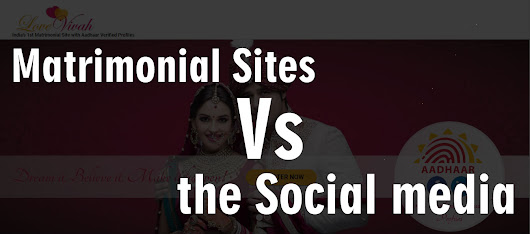 Matrimonial Sites Vs the Social media: The boon and the bane for partner hunting