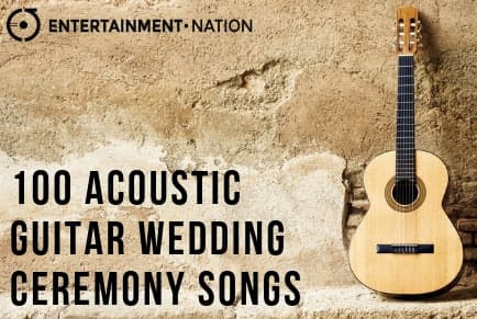100 Romantic Acoustic Guitar Wedding Ceremony Songs | Entertainment Nation