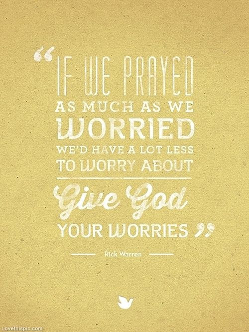 Quotes About Giving Worries To God 16 Quotes