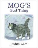 Mog's Bad Thing [With CD (Audio)] by Judith Kerr: Book Cover