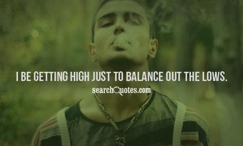 Getting High Af Quotes Quotations Sayings 2019