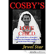 Amazon.com: Cosby's Love Child: The Untold Story of Autumn Jackson the Alleged Daughter of Entertainer Bill Cosby eBook: Jewel Star: Books
