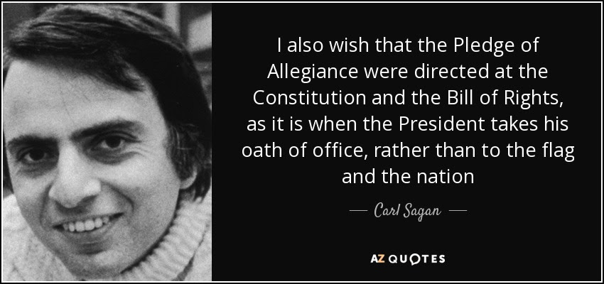 http://www.azquotes.com/picture-quotes/quote-i-also-wish-that-the-pledge-of-allegiance-were-directed-at-the-constitution-and-the-carl-sagan-53-67-78.jpg