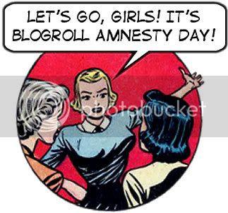 Happy Blogroll Amnesty Day!