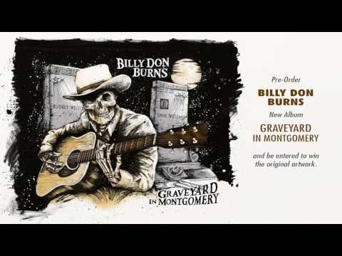 Billy Don Burns Set To Release Brand New Album - Graveyard In Montgomery
