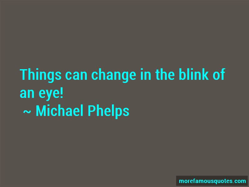 Things Change In The Blink Of An Eye Quotes Top 4 Quotes About