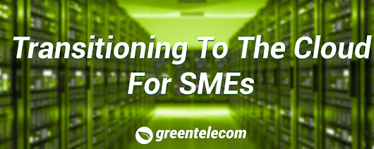 Transitioning To The Cloud For SME's | Green Telecom
