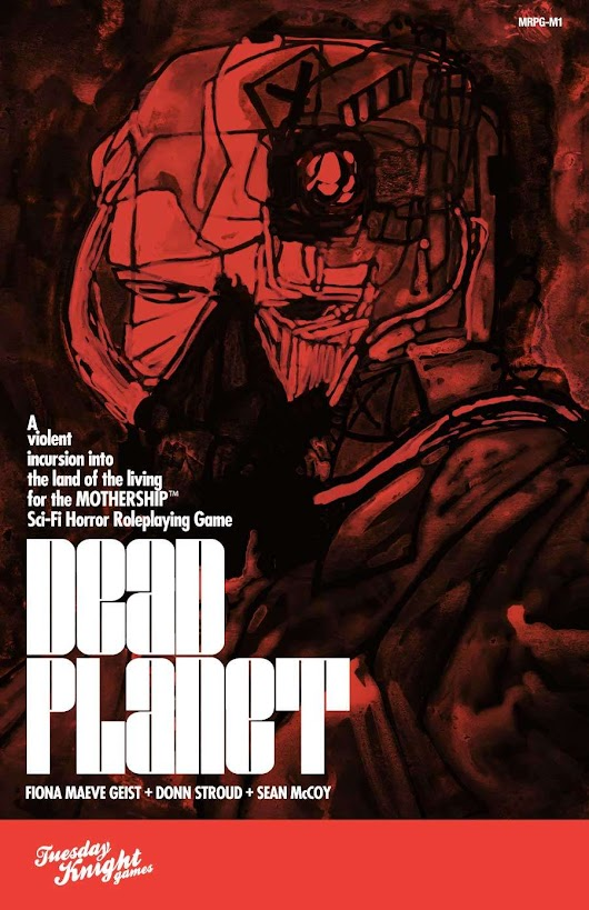Mothership: Dead Planet - Tuesday Knight Games | DriveThruRPG.com