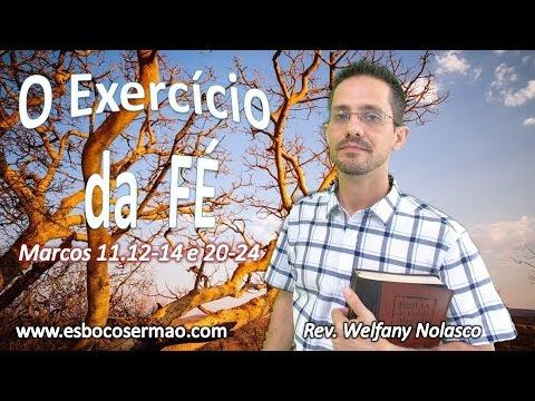 Pr. Welfany Nolasco - O Exercício da Fé