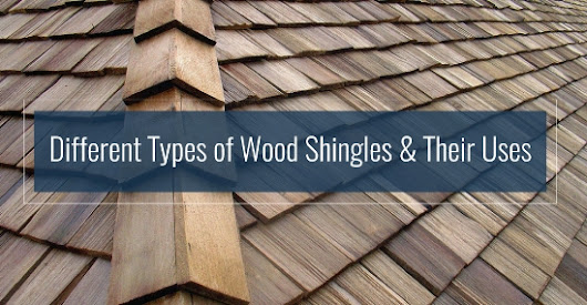 Different Types of Wood Shingles & Their Uses