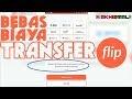 Flip - Tanpa Biaya Transfer Antar Bank, Terbukti Menguntungkan dan Proses Cepat