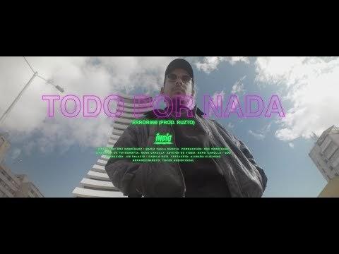 Error999 - Todo por Nada(Prod Ruzto) (Video Oficial) 2019 [Colombia]