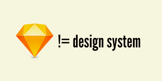 Your Sketch library is not a design system