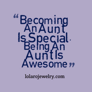 Top 10 Aunty Quotes And Sayings Lola Ro Jewelryd