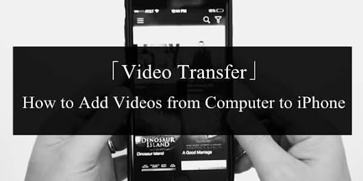 How to Add Videos from Laptop to iPhone
