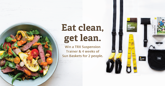 TRX + Sun Basket: Eat Clean, Get Lean Sweepstakes