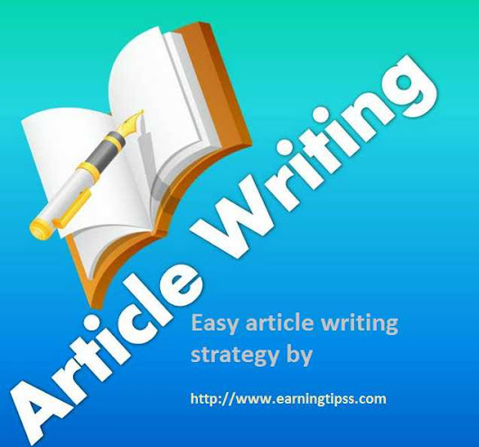 Article writing strategy - How to write an article - Earning tips