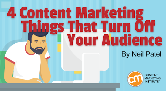 4 Content Marketing Things That Turn Off Your Audience