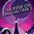 Book Review: Murder on Moon Trek 1 by Diane Vallere (Sylvia Stryker Outer Space Mysteries #1)