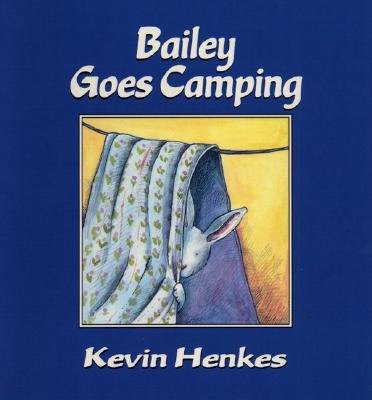 Bailey Goes Camping [BAILEY GOES CAMPING]