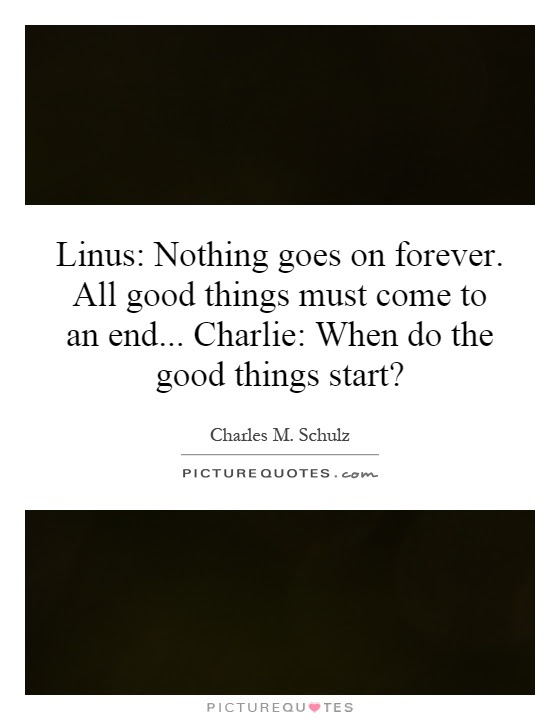 Quotes About End Of Good Things 53 Quotes