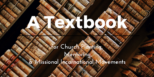 A Textbook for Church Planting, Mentoring, and Missional Incarnational Movements - V3 Church Planting Movement