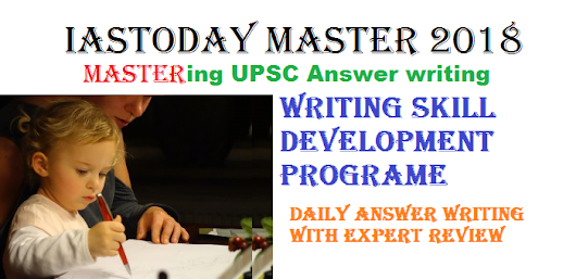 [IASTODAY MASTER 2018] UPSC MAINS DAILY WRITING WITH ANSWER REVIEW-JUNE 18 QUESTIONS - IASTODAY-ONLINE IAS COACHING EDUCATIONAL PORTAL