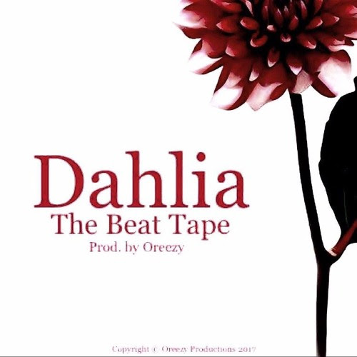Dahlia: The Beat Tape by Oreezy007