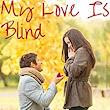 My Love Is Blind - Kindle edition by Zahra Habib. Contemporary Romance Kindle eBooks @ Amazon.com.