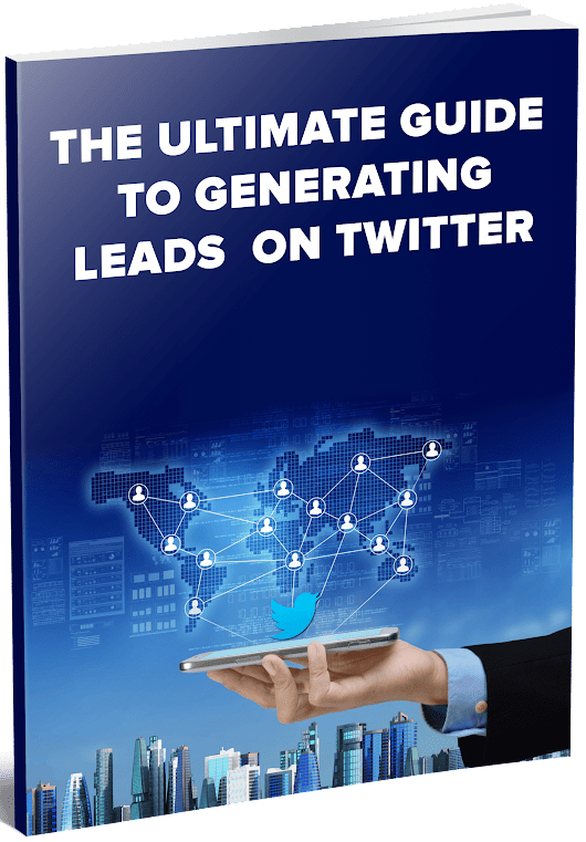 The Ultimate Guide to Generating Leads on Twitter