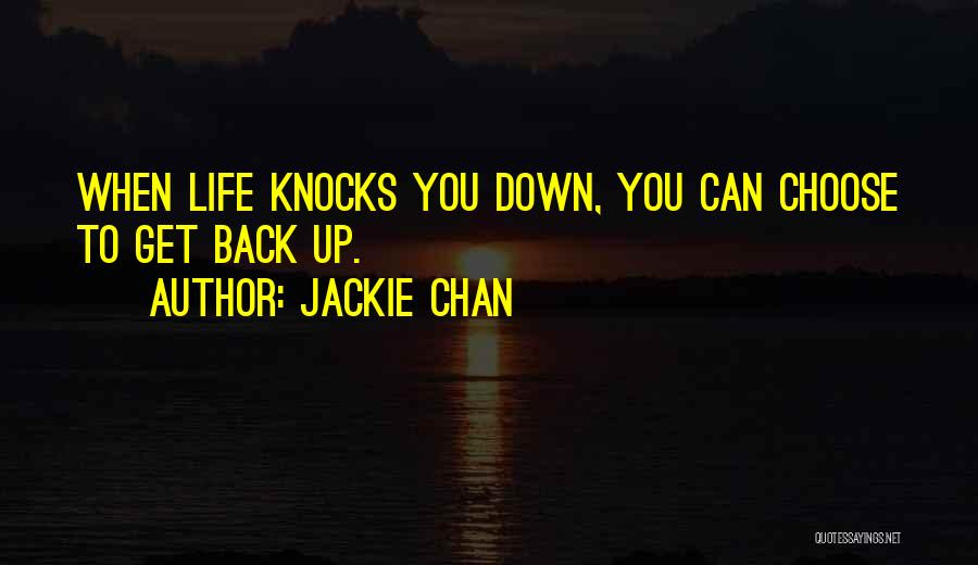 Top 8 Quotes Sayings About When Life Knocks You Down Get Back Up