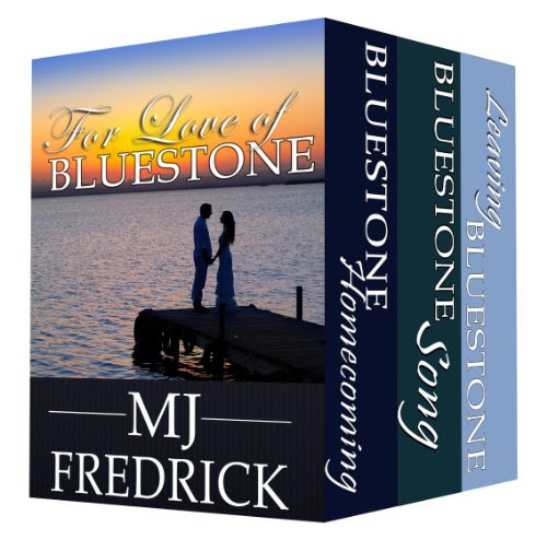 For Love of Bluestone, A Boxed Set by MJ Fredrick