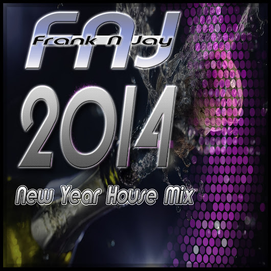 FNJ 2014 New Year House Mix