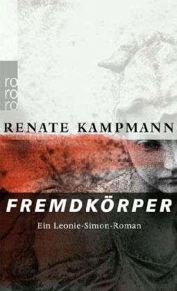 Renate Kampmann: Fremdkörper