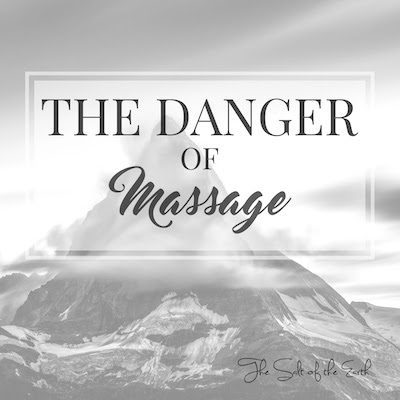 The danger of massage | Salt of the earth
