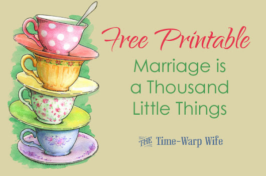 Free Printable - Marriage is a Thousand Little Things - Time-Warp Wife
