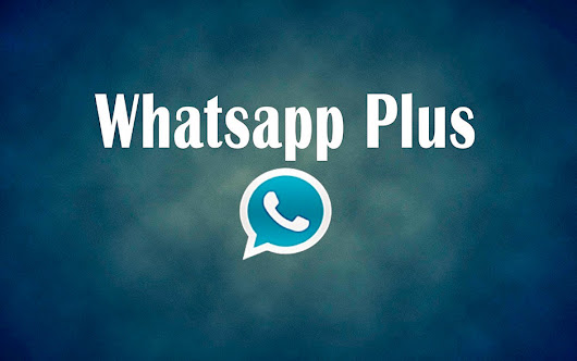WHATSAPP PLUS - Descargar Gratis