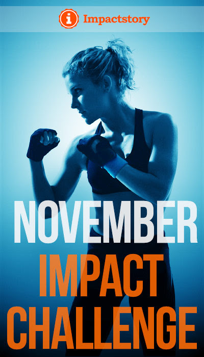 Are you ready to take the November Impact Challenge? - Impactstory blog