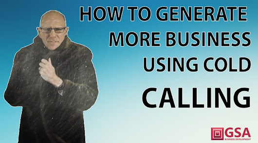 How to generate more business using cold calling - GSA Business Development Ltd