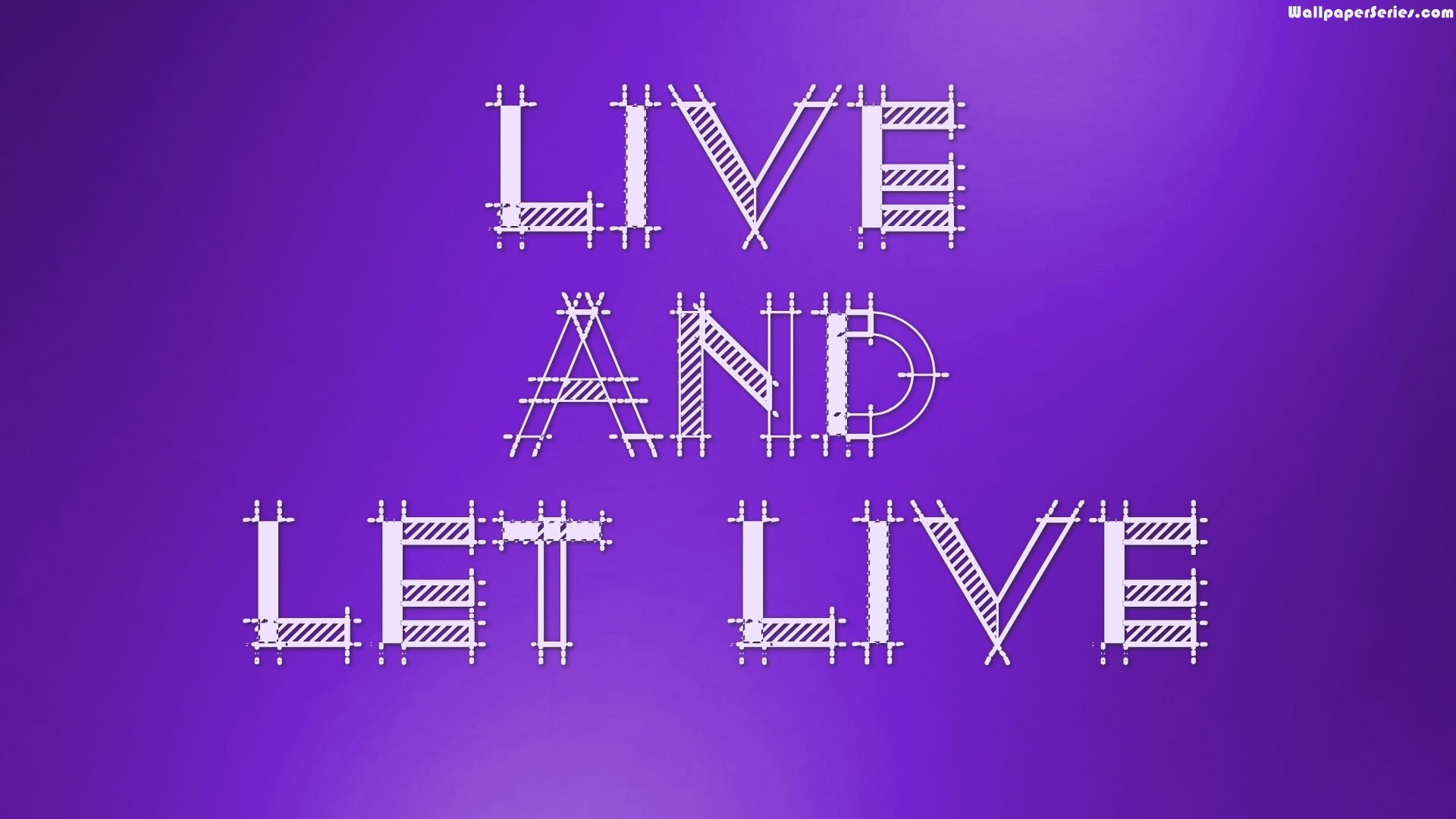 Live And Let Live Quotes Wallpaper 10740 Baltana